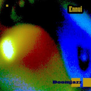 ennui_doomjazz_cover-web